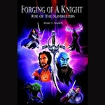 Forging of a Knight- Rise of the Slavekeepers 218-002