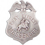 Pony Express Messenger Badge OH3012